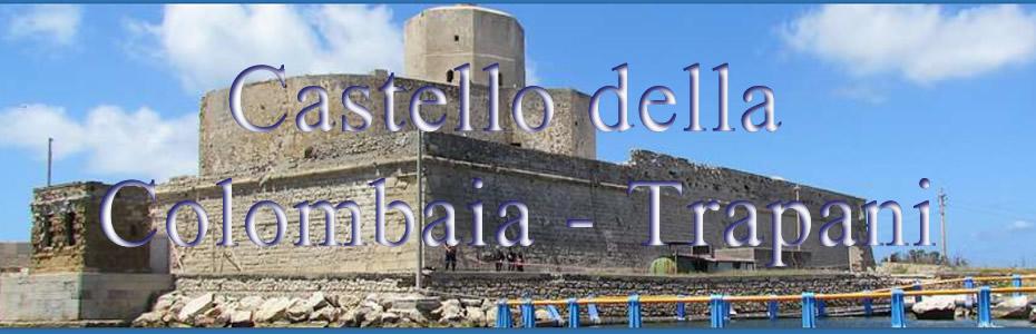 Colombaia di Trapani - Castello di Mare